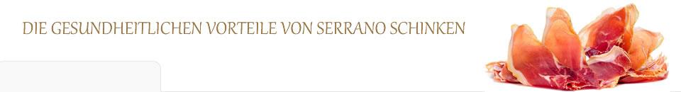 Die gesundheitlichen Vorteile von Serrano Schinken