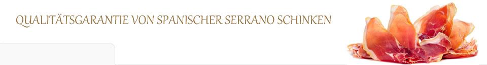 Qualitätsgarantie von Spanischer Serrano Schinken