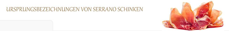 Ursprungsbezeichnungen von Serrano Schinken